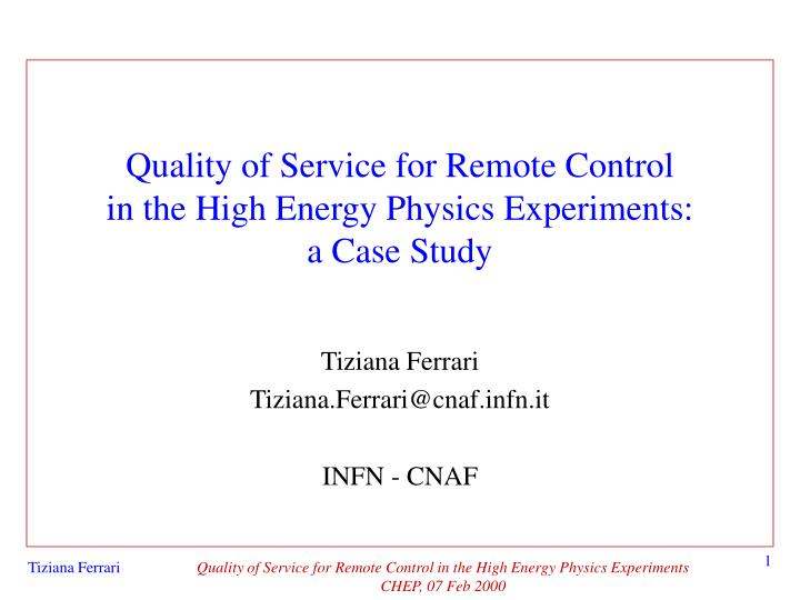 Quality of service for remote control in the high energy physics experiments a case study