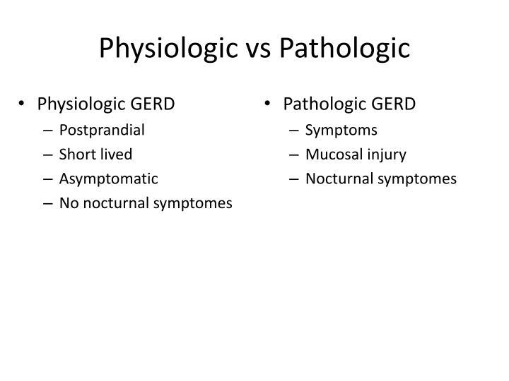 Physiologic vs Pathologic
