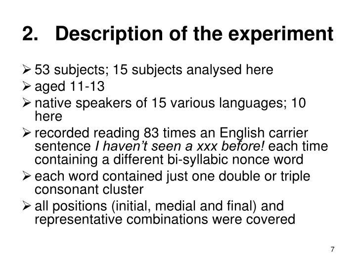 Description of the experiment