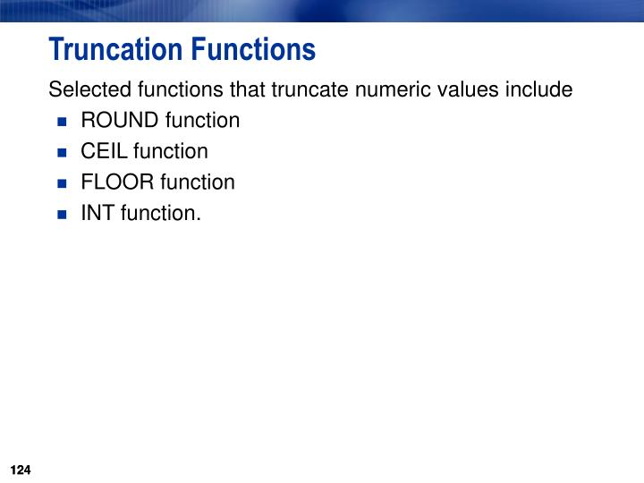 Truncation Functions