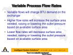 variable process flow rates