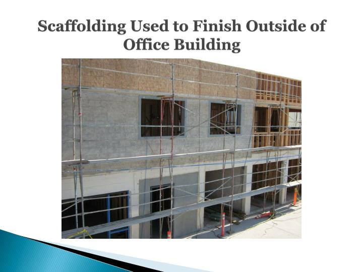 Scaffolding Used to Finish Outside of Office Building