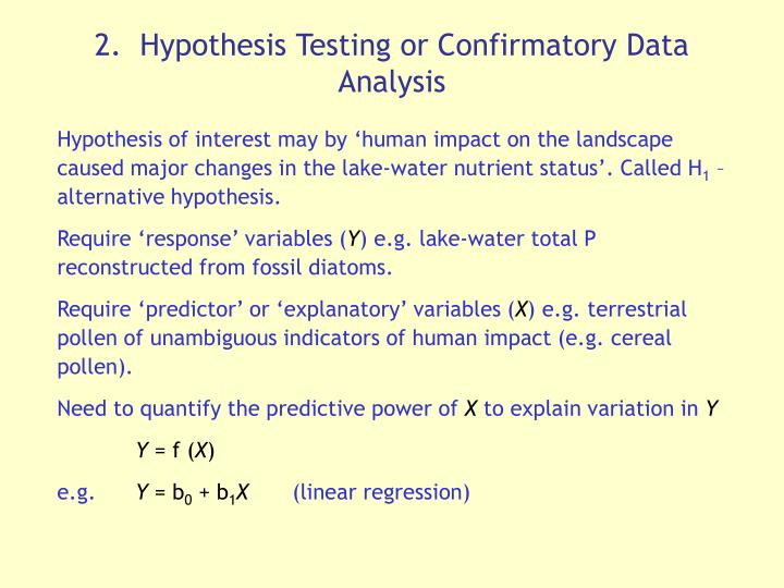 2.  Hypothesis Testing or Confirmatory Data Analysis