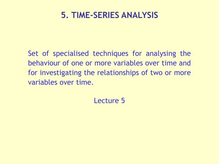 5. TIME-SERIES ANALYSIS