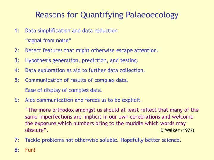 Reasons for Quantifying Palaeoecology