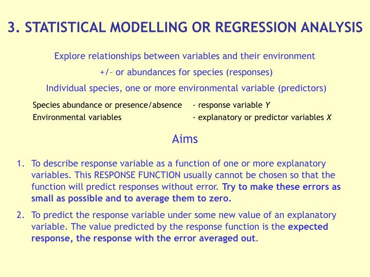 3. STATISTICAL MODELLING OR REGRESSION ANALYSIS