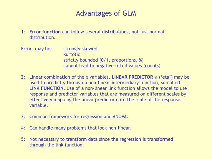 Advantages of GLM
