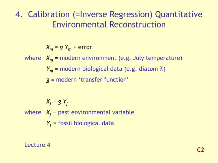4.  Calibration (=Inverse Regression) Quantitative Environmental Reconstruction