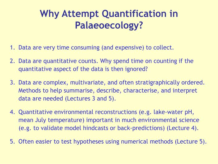 Why Attempt Quantification in Palaeoecology?