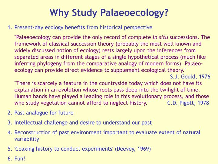 Why Study Palaeoecology?