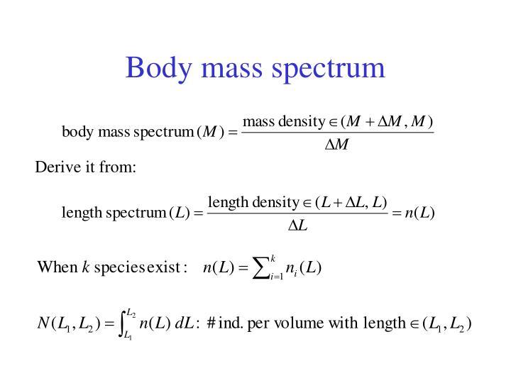 Body mass spectrum