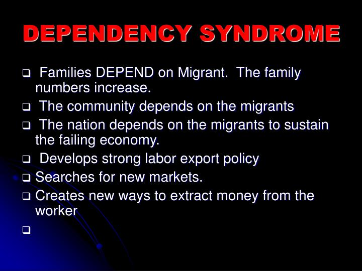 DEPENDENCY SYNDROME