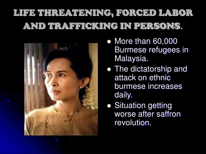 LIFE THREATENING, FORCED LABOR AND TRAFFICKING IN PERSONS