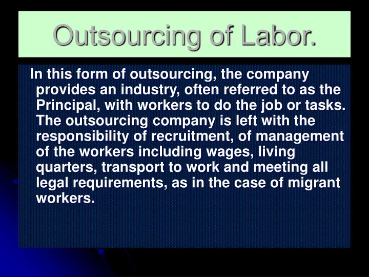 Outsourcing of Labor.