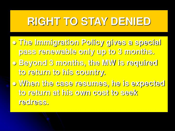 RIGHT TO STAY DENIED