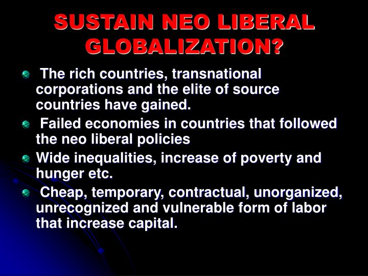 SUSTAIN NEO LIBERAL GLOBALIZATION?