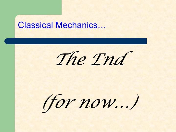 Classical Mechanics…