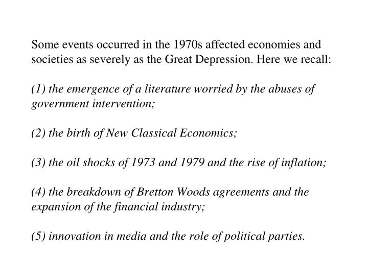 Some events occurred in the 1970s affected economies and societies as severely as the Great Depression. Here we recall: