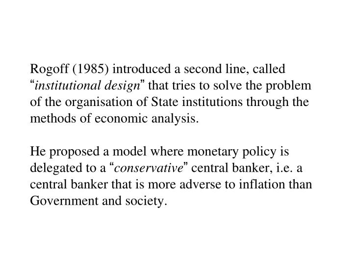 Rogoff (1985) introduced a second line, called