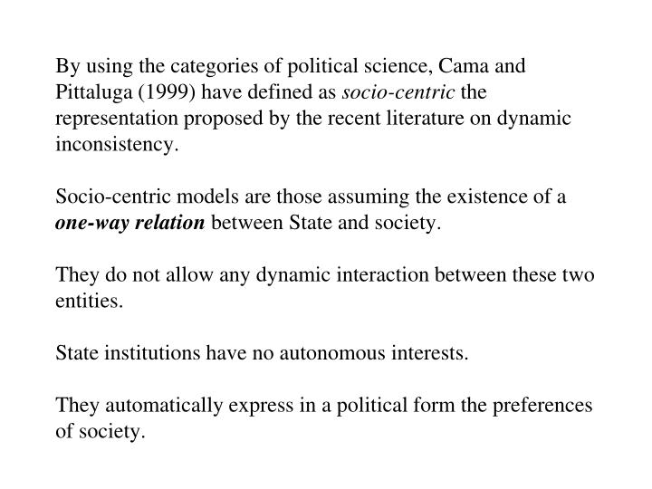 By using the categories of political science, Cama and Pittaluga (1999) have defined as