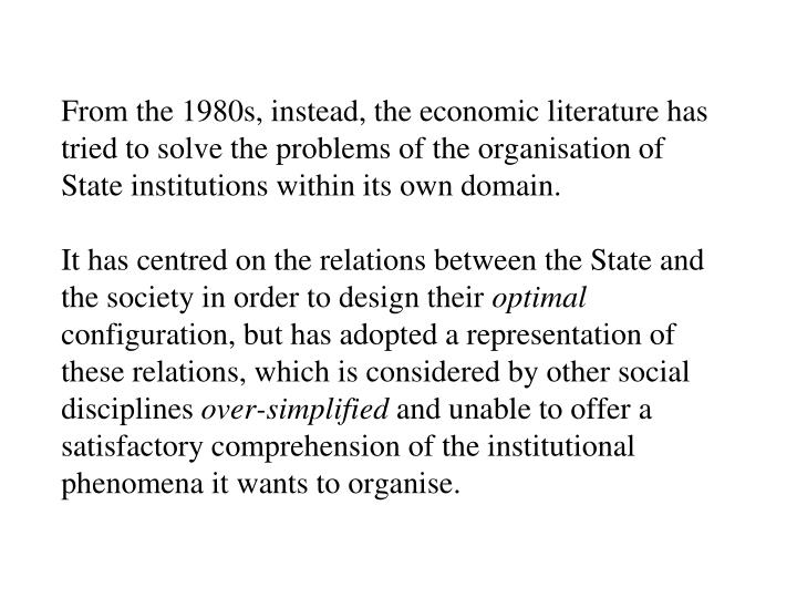 From the 1980s, instead, the economic literature has tried to solve the problems of the organisation...