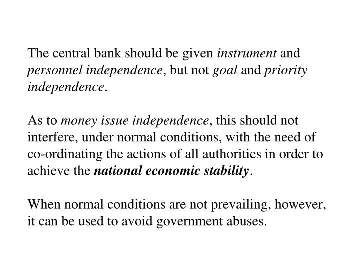 The central bank should be given