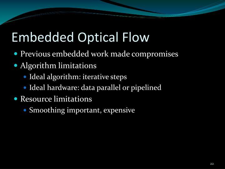 Embedded Optical Flow