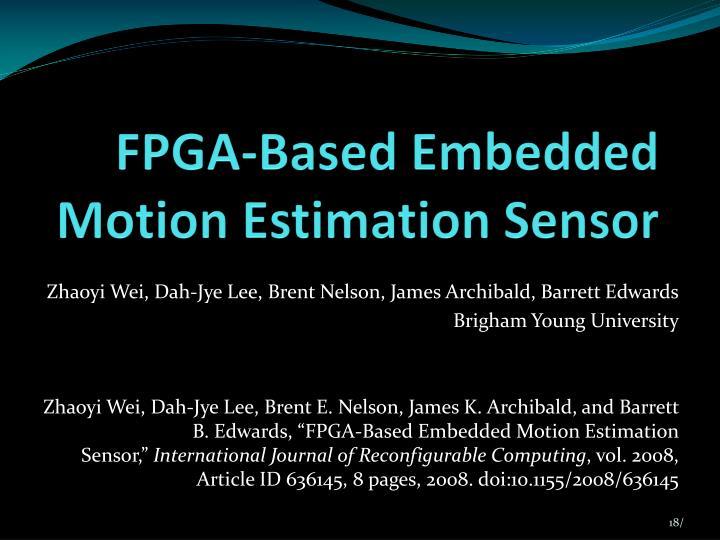 FPGA-Based Embedded Motion Estimation Sensor