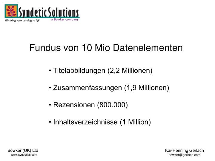 Fundus von 10 Mio Datenelementen