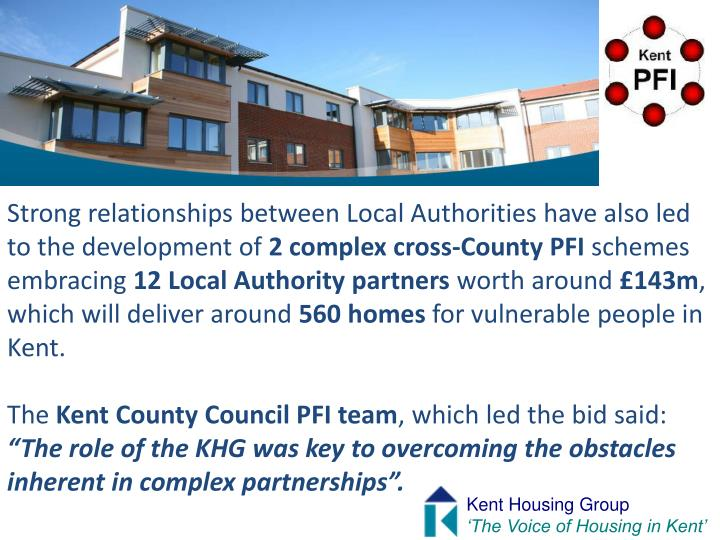 Strong relationships between Local Authorities have also led to the development of
