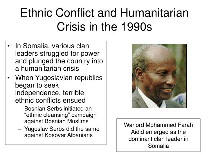 Ethnic Conflict and Humanitarian Crisis in the 1990s