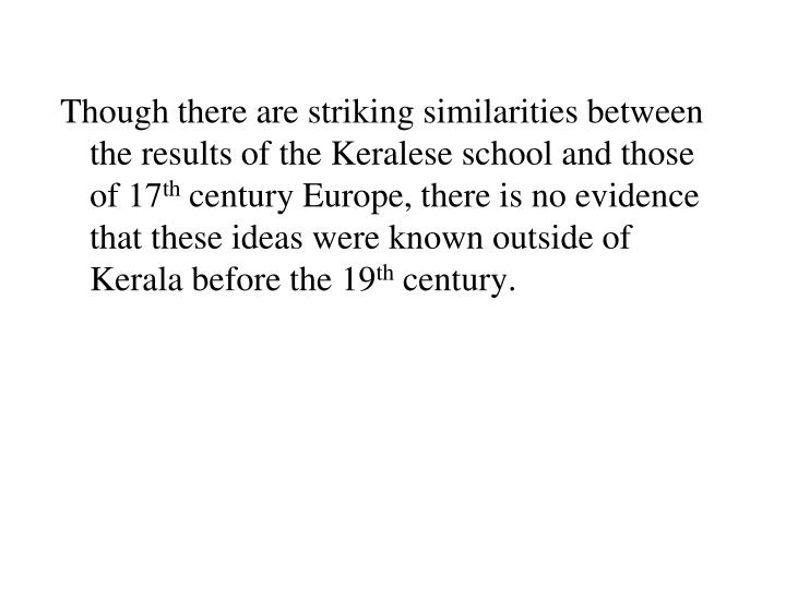 Though there are striking similarities between the results of the Keralese school and those of 17