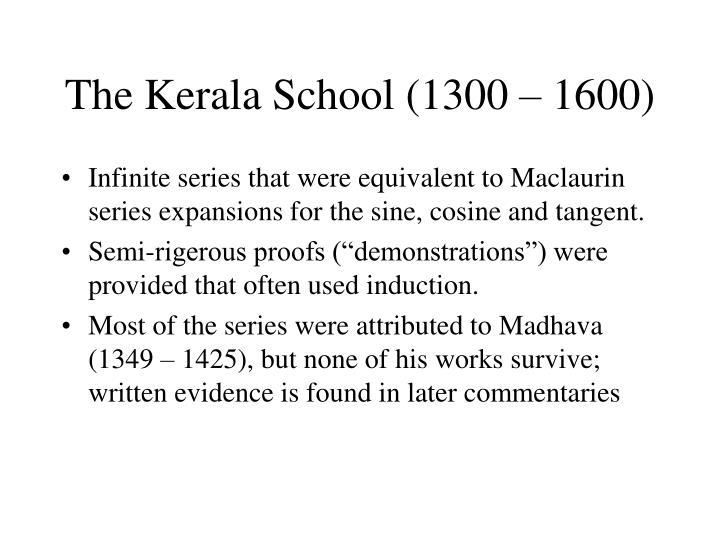 The Kerala School (1300 – 1600)