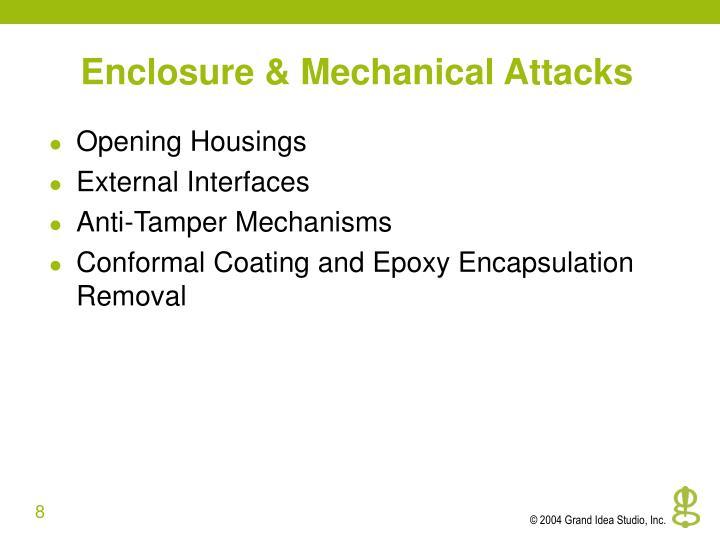 Enclosure & Mechanical Attacks
