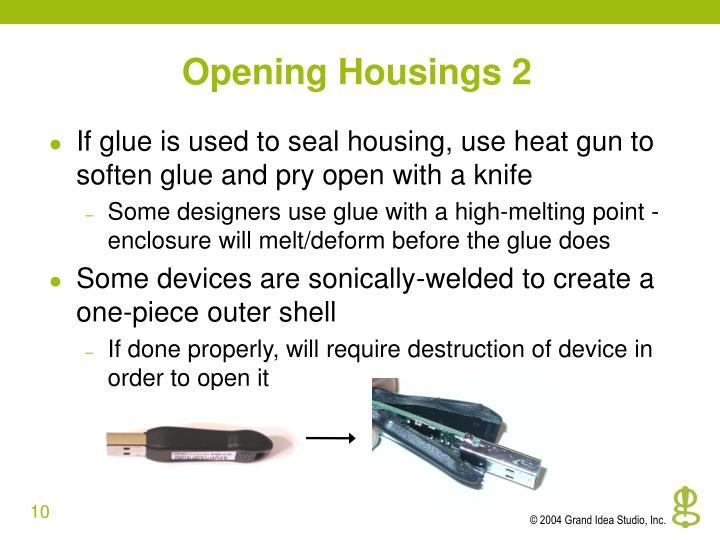Opening Housings 2