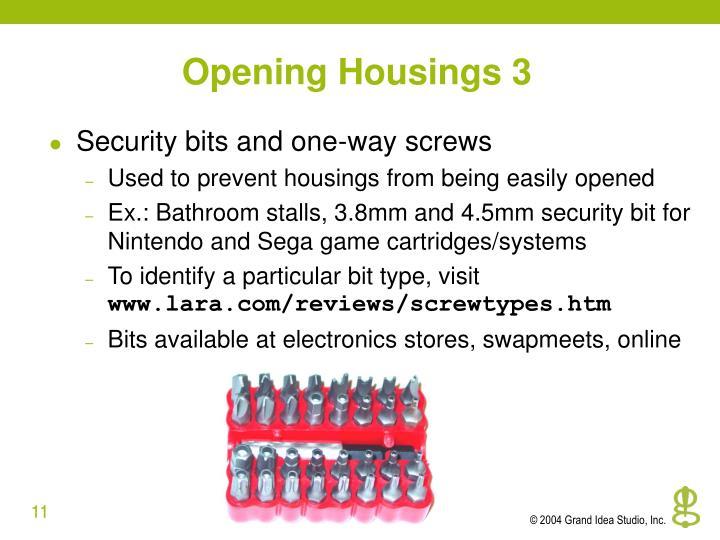 Opening Housings 3