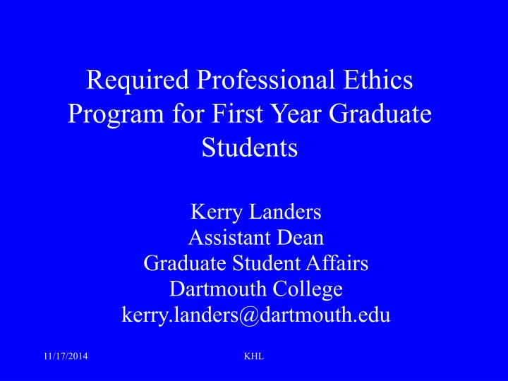 Required Professional Ethics Program for First Year Graduate Students