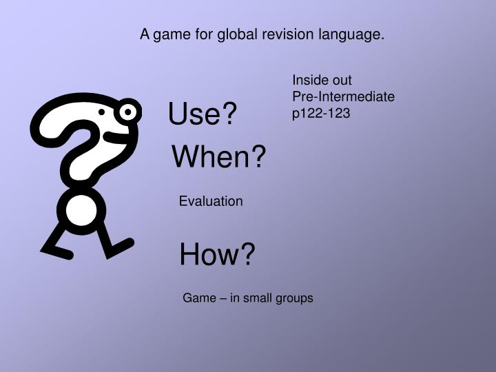 A game for global revision language.