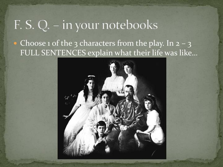 F. S. Q. – in your notebooks