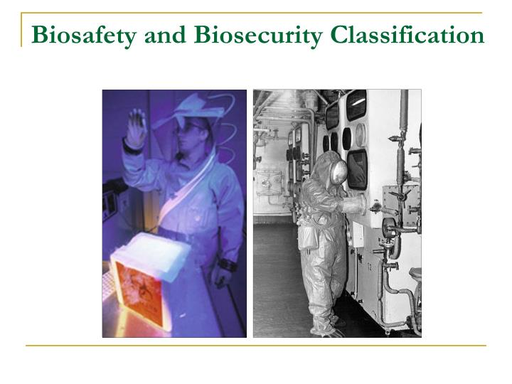 Biosafety and Biosecurity Classification