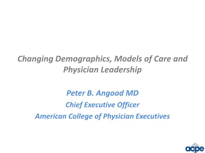Changing Demographics, Models of Care and