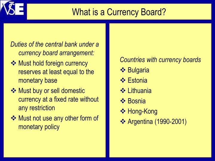 Duties of the central bank under a currency board arrangement: