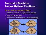 constraint quadrics control optimal positions