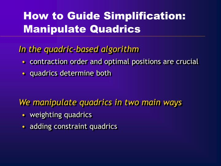 How to Guide Simplification: