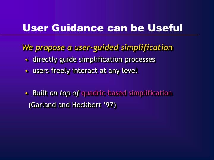 User Guidance can be Useful