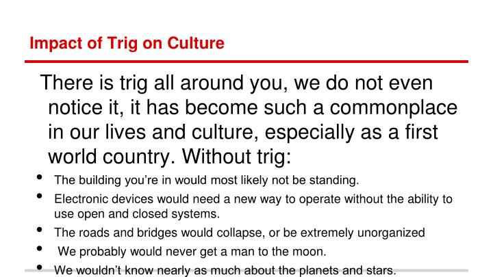 Impact of Trig on Culture