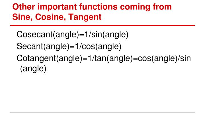 Other important functions coming from Sine, Cosine, Tangent