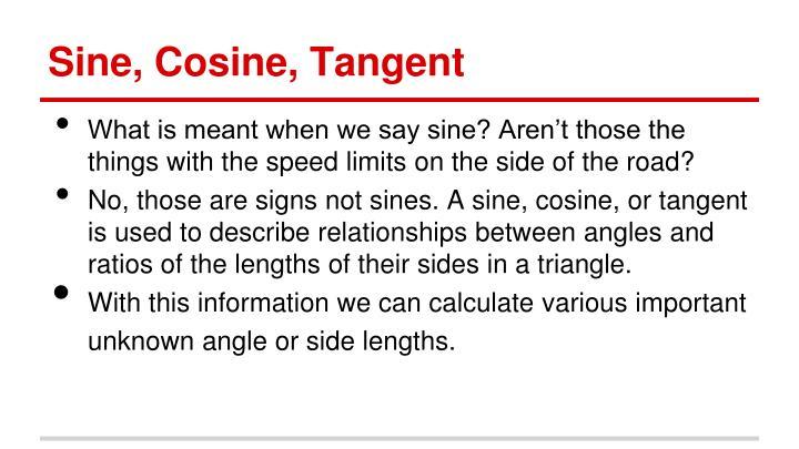 Sine, Cosine, Tangent