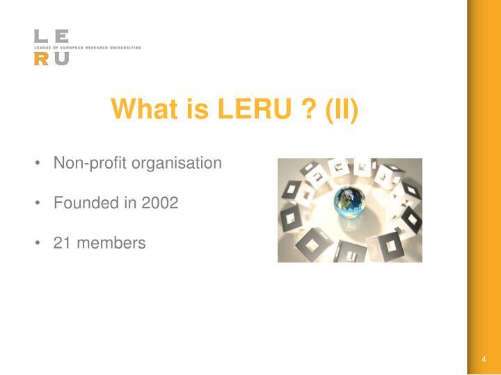 What is LERU ? (II)