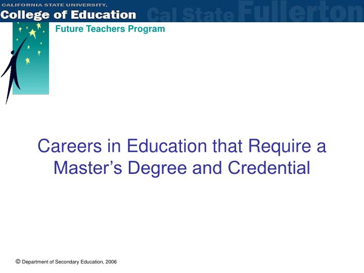 Careers in Education that Require a Master's Degree and Credential